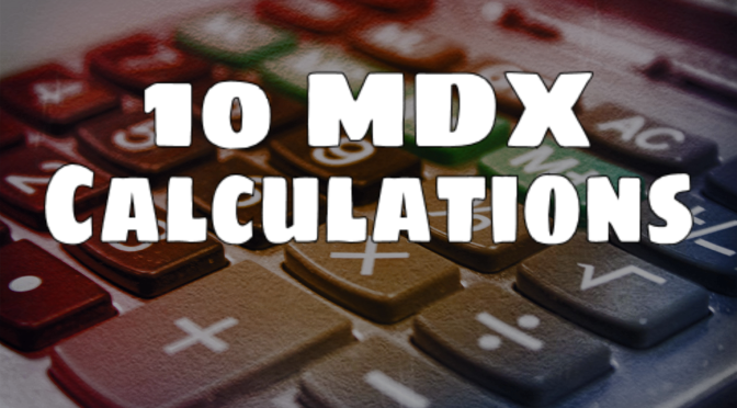Ten MDX Calculations For Your Cube