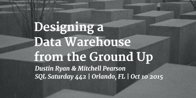 Learn Designing a Data Warehouse from the Ground Up at SQL Saturday 442 Orlando, FL