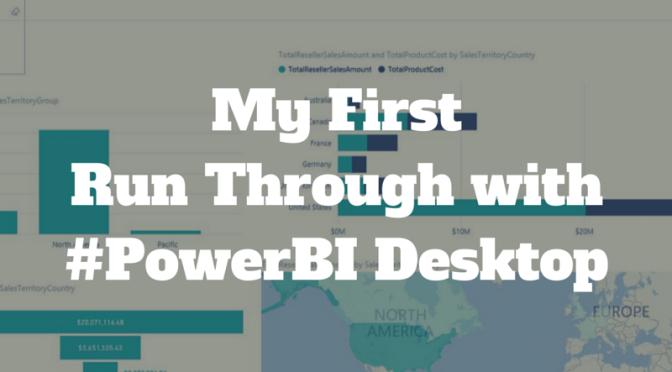 Power BI Desktop: My First Run Through