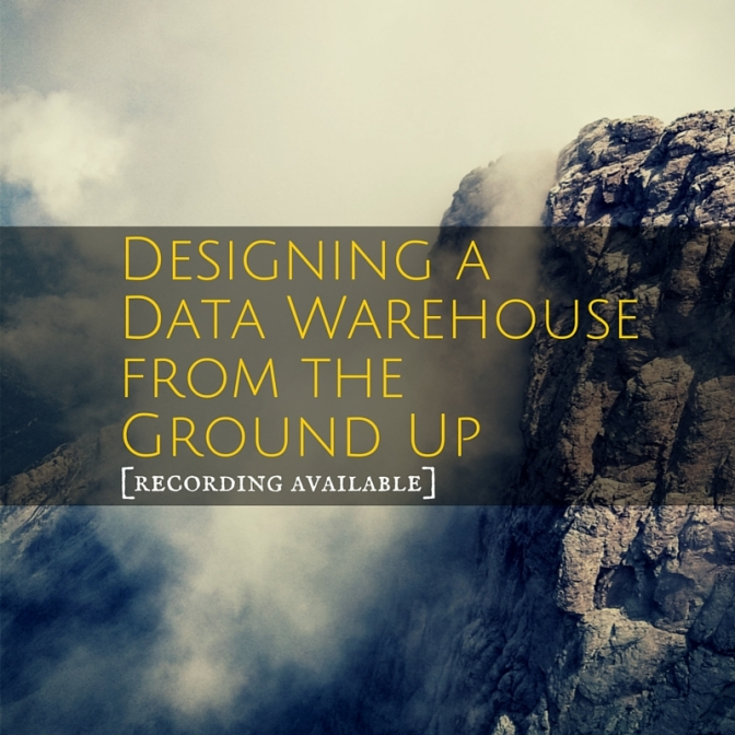 Designing a Data Warehouse from the Ground Up Webinar Recording with Q & A