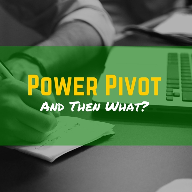 Taking #PowerPivot to the Next Level