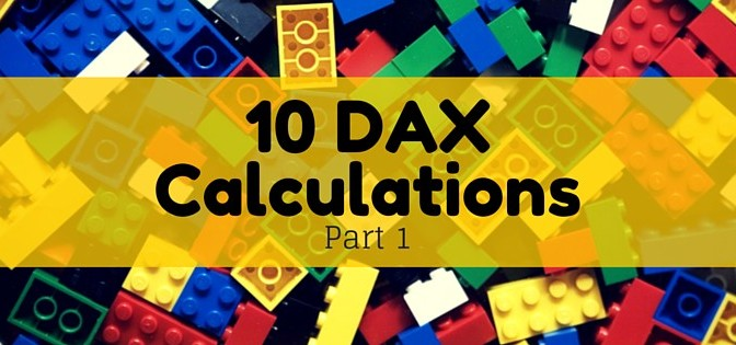 10 DAX Calculations for your Tabular or Power Pivot Model (Part 1)