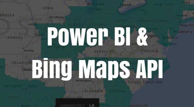 Power BI and the Bing Maps API