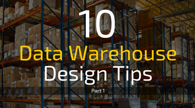 10 SQL Server Data Warehouse Design Best Practices to Follow (Part 1 )